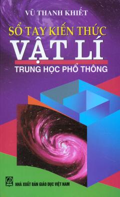 Sổ Tay Kiến Thức Vật Lí - Trung Học Phổ Thông