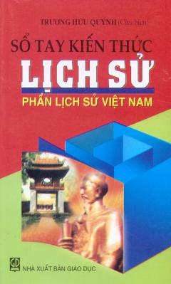 Sổ Tay Kiến Thức Lịch Sử - Phần Lịch Sử Việt Nam