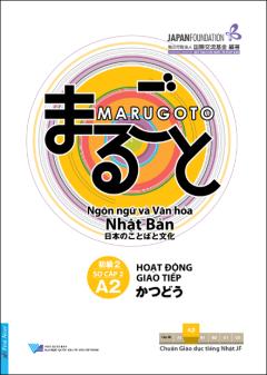 Marugoto: Ngôn Ngữ Và Văn Hóa Nhật Bản - Sơ Cấp 2 (A2) - Hoạt Động Giao Tiếp