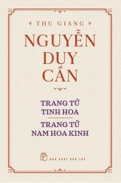 Trang Tử Tinh Hoa - Trang Tử Nam Hoa Kinh (Bìa Cứng)