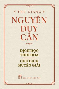 Dịch Học Tinh Hoa - Chu Dịch Huyền Giải