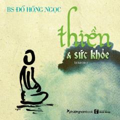 Thiền & Sức Khỏe (Tái Bản 2019)