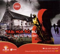 CD - Trại Hoa Đỏ 2 - Bóng Ma Lúc Nửa Đêm (Sách Nói)