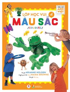 Lớp Học Vui Về Màu Sắc (Song Ngữ Anh-Việt)