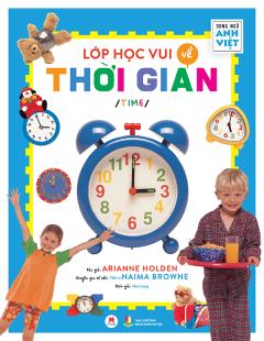 Lớp Học Vui Về Thời Gian (Song Ngữ Anh-Việt)