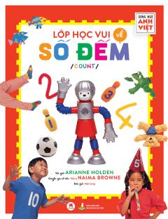 Lớp Học Vui Về Số Đếm (Song Ngữ Anh-Việt)