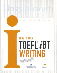 LinguaForum New Edition TOEFL iBT i - Writing (Kèm 1 CD)
