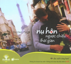 Nụ Hôn Ngược Chiều Thời Gian (Sách Nói - CD)