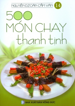 500 Món Chay Thanh Tịnh - Tập 14