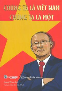 Chúng Ta Là Việt Nam - Chúng Ta Là Một