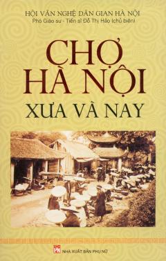 Chợ Hà Nội Xưa Và Nay