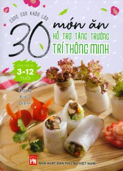 30 Món Ăn Hỗ Trợ Tăng Trưởng Trí Thông Minh Cho Trẻ Từ 3 - 12 Tuổi
