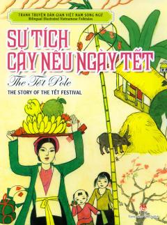 Tranh Truyện Dân Gian Việt Nam Song Ngữ - Sự Tích Cây Nêu Ngày Tết
