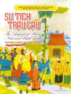 Tranh Truyện Dân Gian Việt Nam Song Ngữ - Sự Tích Trầu Cau