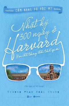Nhật Ký 300 Ngày Ở Harvard (Tái Bản 2019)