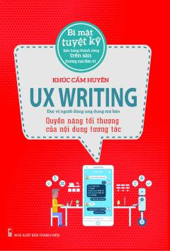 UX Writing - Quyền Năng Tối Thượng Của Nội Dung Tương Tác