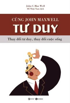 Cùng John Maxwell - Tư Duy