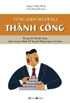 Cùng John Maxwell - Thành Công