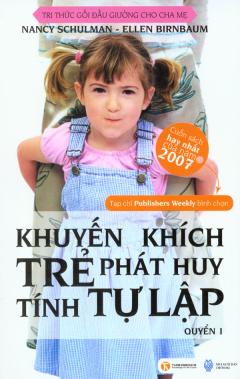 Khuyến Khích Trẻ Phát Huy Tính Tự Lập - Quyển 1