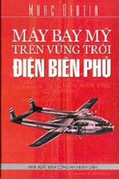 Máy bay Mỹ trên bầu trời Điện Biên Phủ