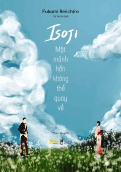 Isoji Một Mảnh Hồn Không Thể Quay Về