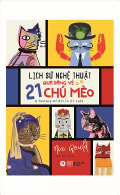 Lịch Sử Nghệ Thuật Qua Dáng Vẻ 21 Chú Mèo