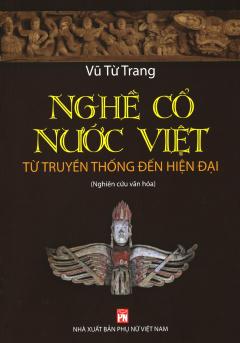 Nghề Cổ Nước Việt - Từ Truyền Thống Đến Hiện Đại