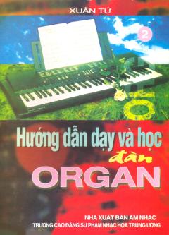 Hướng Dẫn Dạy Và Học Đàn Organ - Tập 2