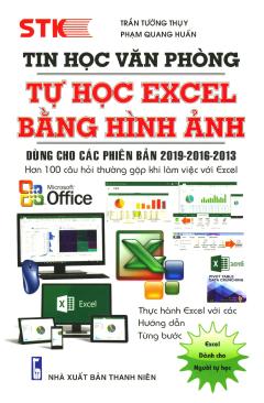 Tin Học Văn Phòng - Tự Học Excel Bằng Hình Ảnh (Tái Bản 2020)