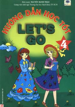 Hướng Dẫn Học Tốt Let's Go - Tập 4