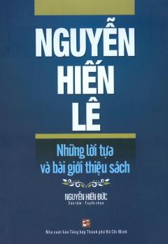 Nguyễn Hiến Lê - Những Lời Tựa Và Bài Giới Thiệu Sách