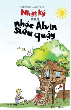 Nhật Ký Của Nhóc Alvin Siêu Quậy