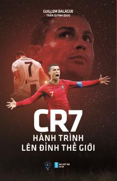CR7 - Hành Trình Lên Đỉnh Thế Giới (Bìa Mềm)