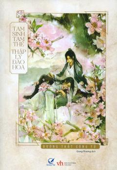 Tam Sinh Tam Thế, Thập Lý Đào Hoa (Bìa Mềm) - Tái Bản 2020 (Tặng Kèm Poster)