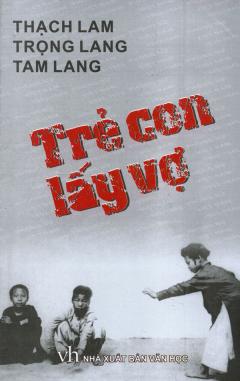 Trẻ Con Lấy Vợ - Phóng Sự Việt Nam 1932 - 1945