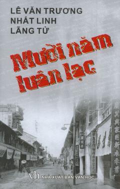 Mười Năm Luân Lạc - Phóng Sự Việt Nam 1932 - 1945