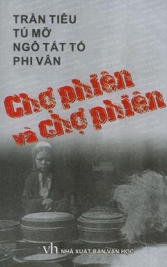 Chợ Phiên Và Chợ Phiên - Phóng Sự Việt Nam 1932 - 1945