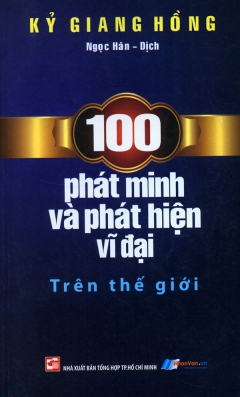100 Phát Minh Và Phát Hiện Vĩ Đại Trên Thế Giới