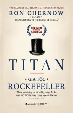 Titan - Gia Tộc Rockefeller (Bìa Cứng)