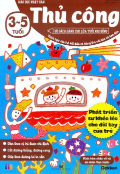 Giáo Dục Nhật Bản - Thủ Công (Tuổi 3-5)