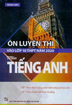Ôn Luyện Thi Vào Lớp 10 THPT Năm 2020 - Môn Tiếng Anh