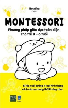 Montessori - Phương Pháp Giáo Dục Toàn Diện Cho Trẻ 0-6 Tuổi
