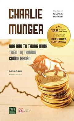 Charlie Munger - Nhà Đầu Tư Thông Minh Trên Thị Trường Chứng Khoán
