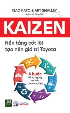 Kaizen - Nền Tảng Cốt Lõi Tạo Nên Giá Trị Toyota