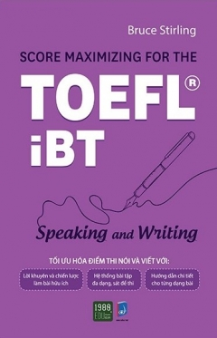 Score Maximizing For The TOEFL® iBT - Speaking And Writing
