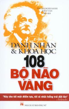 108 Bộ Não Vàng - Danh Nhân Và Khoa Học