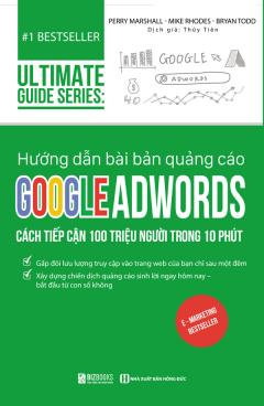 Hướng Dẫn Bài Bản Quảng Cáo Google Adwords: Cách Tiếp Cận 100 Triệu Người Trong 10 Phút