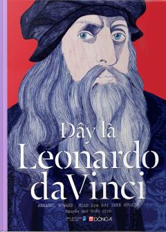 Đây Là Leonardo Da Vinci (Bìa Cứng)
