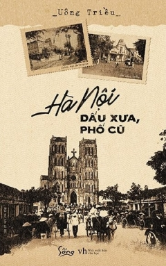 Hà Nội - Dấu Xưa, Phố Cũ