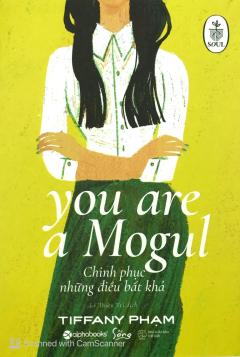 You Are A Mogul - Chinh Phục Những Điều Bất Khả